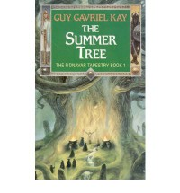 The Summer Tree (The Fionavar Tapestry #1) - Guy Gavriel Kay
