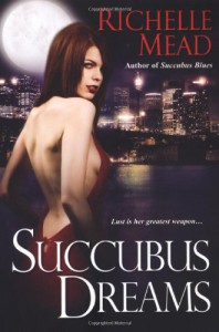 Succubus Dreams (Georgina Kincaid, Book 3) - Richelle Mead