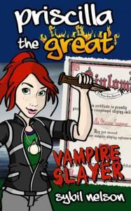 Priscilla the Great: Vampire Slayer - Sybil Nelson