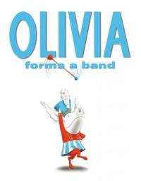 Olivia Forms a Band - Ian Falconer