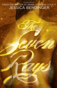 The Seven Rays - Jessica Bendinger
