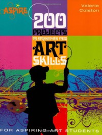 200 Projects to Strengthen Your Art Skills - Valerie Colston
