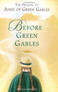 Before Green Gables - Budge Wilson