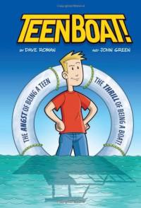 Teen Boat! - John          Green, Dave Roman