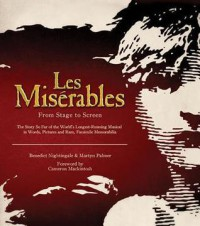 Les Misérables: From Stage to Screen - Martyn Palmer, Benedict Nightingale, Cameron Mackintosh