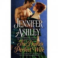 The Duke's Perfect Wife (Highland Pleasures, #4) - Jennifer Ashley