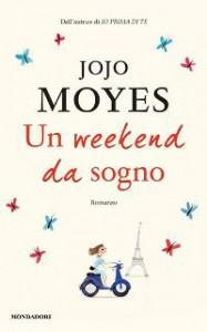 Un weekend da sogno - Jojo Moyes
