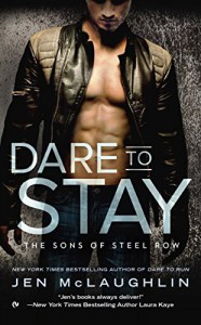 Dare To Stay (The Sons of Steel Row) - Jen McLaughlin