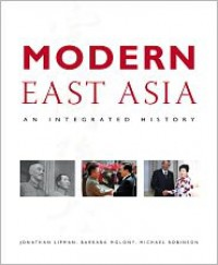 Modern East Asia: An Integrated History - Jonathan N. Lipman,  Michael A. Robinson,  Barbara A. Molony