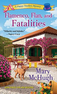Flamenco, Flan, and Fatalities (A Happy Hoofers Mystery) - Mary McHugh