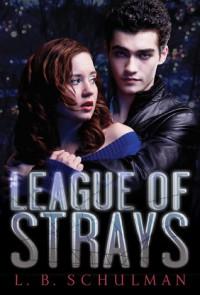 League of Strays - L.B. Schulman