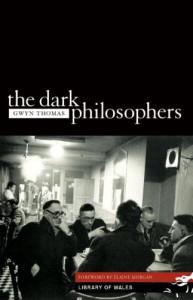 The Dark Philosophers (Library of Wales) - Gwyn Thomas, Elaine Morgan