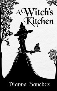 A Witch's Kitchen - Dianna Sanchez B.S.