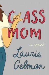 Class Mom - Laurie Gelman