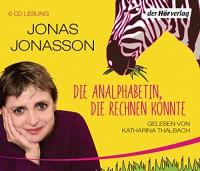 Die Analphabetin, die rechnen konnte - Jonas Jonasson, Katharina Thalbach, Wibke Kuhn