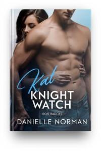 Kat: Knight Watch Badges (Iron Orchids Book 11) - Danielle Norman