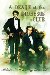 A Death at the Dionysus Club - Melissa Scott, Amy Griswold