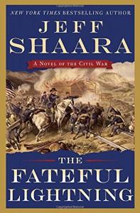 The Fateful Lightning: A Novel of the Civil War - Jeff Shaara