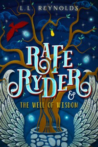 Rafe Ryder and the Well of Wisdom - Benjamin L. Reynolds