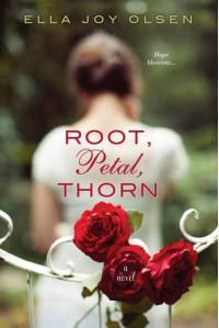 Root, Petal, Thorn - Ella Joy Olsen