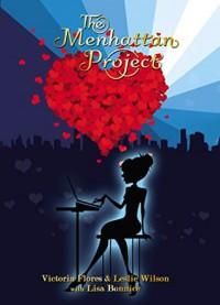 The Menhattan Project - Victoria Flores, Leslie Wilson, Lisa Bonnice