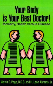 Your Body is Your Best Doctor!: Formerly, Health Versus Disease - Melvin E. Page