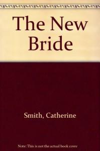 The New Bride - Catherine Smith