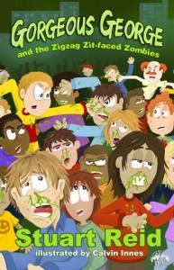 Gorgeous George & the Zigzag Zit-Faced Zombies. Stuart Reid - Stuart  Reid