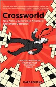 Crossworld: One Man's Journey into America's Crossword Obsession - Marc Romano