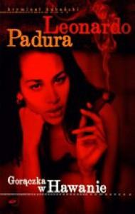Gorączka w Hawanie - Leonardo Padura