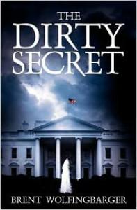 The Dirty Secret - Brent Wolfingbarger