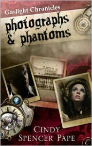 Photographs & Phantoms - Cindy Spencer Pape