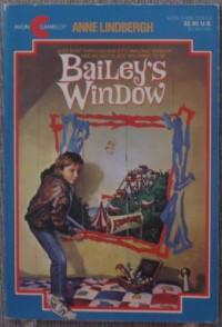 Bailey's Window - Anne Lindbergh