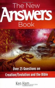 The Answers Book: The 20 Most Asked Questions about Creation, Evolution & the Book of Genesis Answered! - Don Batten, Ken Ham, Jonathan Sarfati, Carl Wieland
