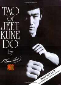Tao of Jeet Kune Do - Bruce Lee, Gilbert Johnson