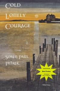 Cold Lonely Courage - Soren Paul Petrek, Michael Morgan