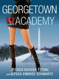Georgetown Academy, Book Three - Jessica Koosed Etting;Alyssa Embree Schwartz