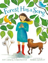 Forest Has a Song: Poems - Amy Ludwig VanDerwater