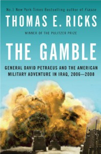The Gamble: General David Petraeus and the American Military Adventure in Iraq, 2006-2008 - Thomas E. Ricks
