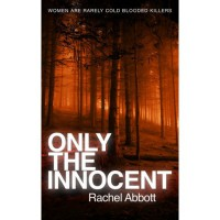 Only the Innocent - Rachel Abbott