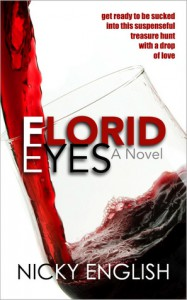 Florid Eyes: A Novel - Nicky English