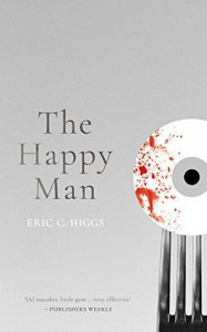 The Happy Man: A Tale of Horror - Eric C. Higgs