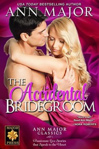 The Accidental Bridegroom - Ann Major