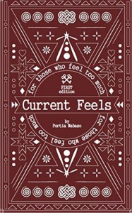 Current Feels: For those who feel too much - Portia Mabaso