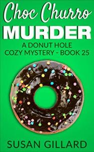 Choc Churro Murder: A Donut Hole Cozy Mystery - Book 25 - Susan Gillard