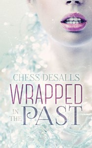 Wrapped in the Past - Chess Desalls, Paper and Sage Design, Pam Elise Harris