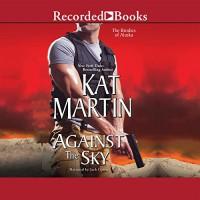 Against the Sky - Kat Martin, Jack Garrett