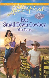 Her Small-Town Cowboy (Oaks Crossing) - Mia Ross