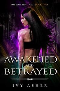 Awakened And Betrayed -  Ivy Asher