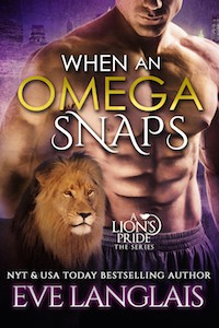 When An Omega Snaps - Eve Langlais